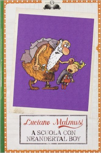 recensione Luciano Malmusi, A scuola con Neandertal boy, Salani