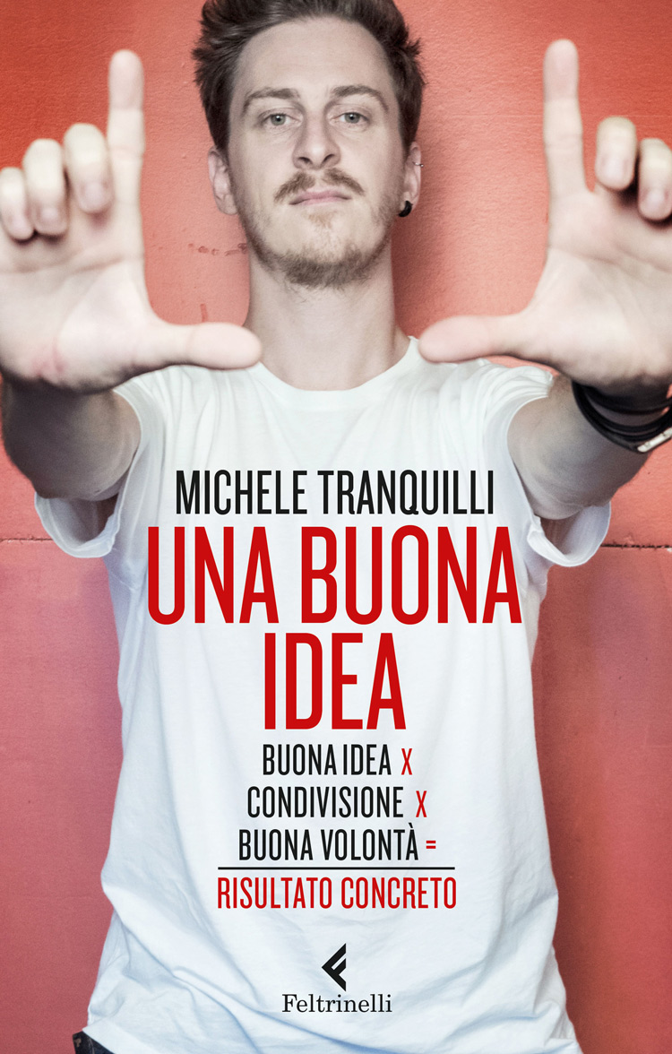 Michele Tranquilli, Una buona idea