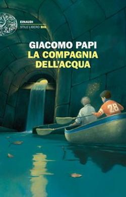 Giacomo Papi, La compagnia dell'acqua, Einaudi